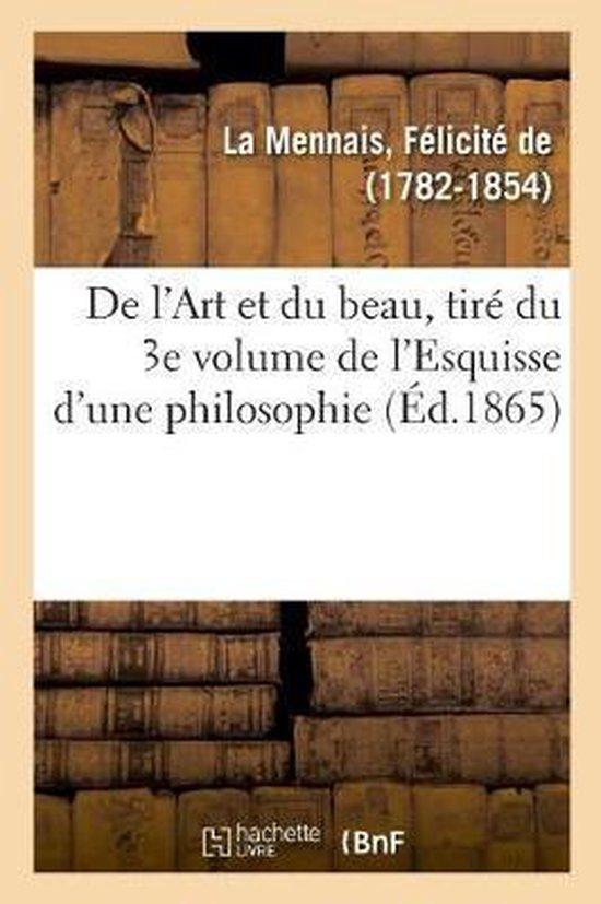 De l'Art et du beau, tire du 3e volume de l'Esquisse d'une philosophie