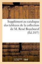 Supplement au catalogue des tableaux de la collection de M. Rene Beauboeuf