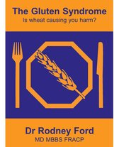 The Gluten Syndrome: is wheat causing you harm?