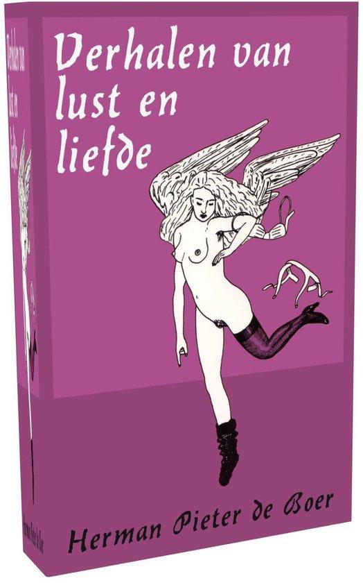 Verhalen van lust en liefde - Herman Pieter de Boer |