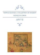 Taiping Guangji; A Collection of Ancient Novels in China; The Volume of Destinies and Inductions (Vol. 146 – 163)