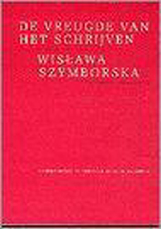 De vreugde van het schrijven - Wislawa Szymborska |