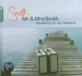 Mr & Mrs Smith -2 Somethin For The Weekend