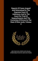 Reports of Cases Argued and Determined in the Supreme Court of Judicature and in the Court for Trial of Impeachments and the Correction of Errors in the State of New-York, Volume 3