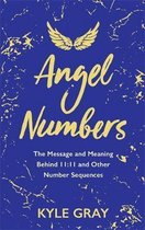 Angel Numbers: The Message and Meaning Behind 11