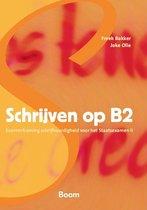 Boek cover Schrijven op B2 - schrijfvaardigheid voorhet staatsexamen II van Joke Olie (Paperback)