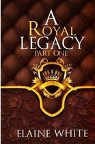 A Royal Legacy Part One