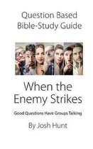 Question-Based Bible Study Guide -- When the Enemy Stikes