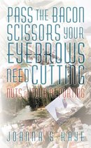 Pass the Bacon Scissors Your Eyebrows Need Cutting