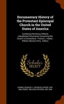 Documentary History of the Protestant Episcopal Church in the United States of America