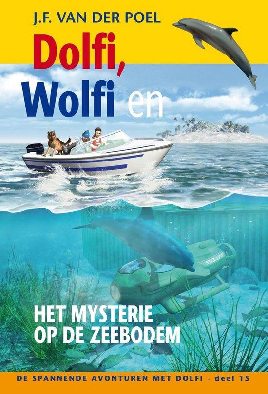 De spannende avonturen met Dolfi 15 - Dolfi wolfi en het mysterie op de zeebodem - J.F. van der Poel pdf epub