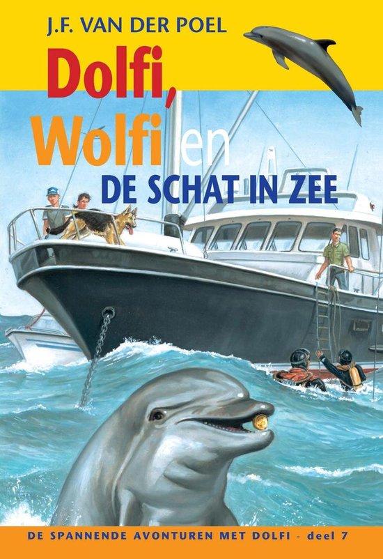 De spannende avonturen met Dolfi 7 - Dolfi, Wolfi en de schat in zee - J.F. van der Poel pdf epub
