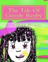 The Tale of Greedy Reeby
