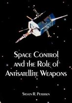 Space Control and the Role of Antisatellite Weapons