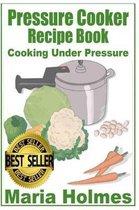 Pressure Cooker Recipe Book
