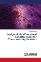 Design of Multifunctional Nanostructures for Theranostic Applications