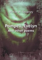 Pompeii, Evelyn and Other Poems