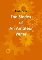 The Stories of An Amateur Writer