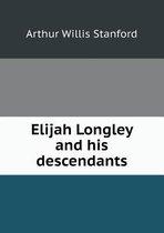 Elijah Longley and His Descendants