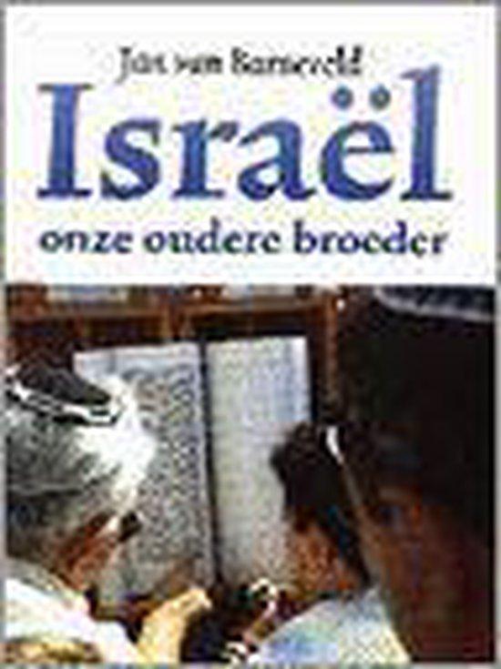 Israel onze oudere broeder - Jan van Barneveld |