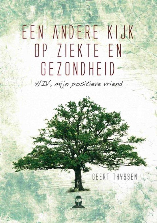 Een andere kijk op ziekte en gezondheid - Geert Thyssen |