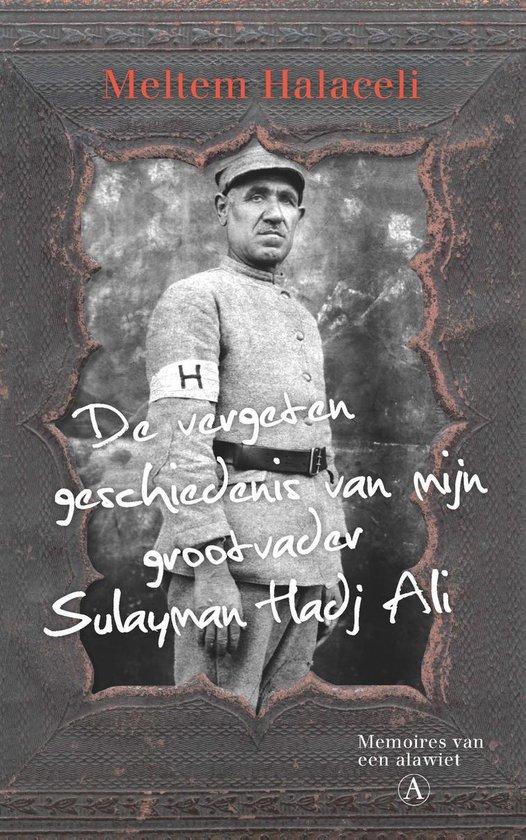 De vergeten geschiedenis van mijn grootvader Sulayman Hadj Ali - Meltem Halaceli |
