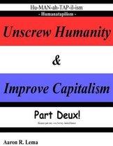 Unscrew Humanity & Improve Capitalism, Humanatapilism