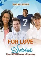 For Love Series