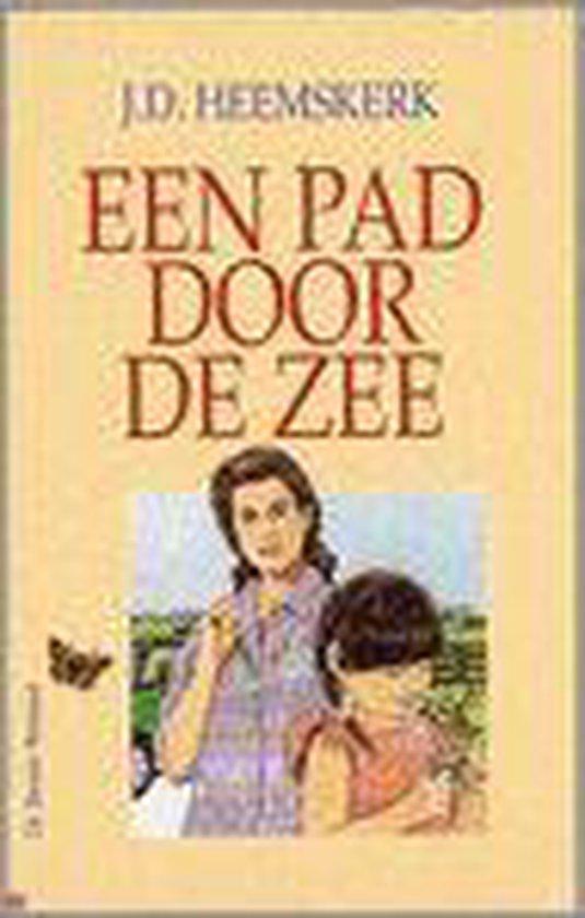 Een Pad Door De Zee - J.D. Heemskerk |