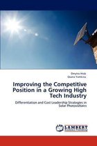 Improving the Competitive Position in a Growing High Tech Industry