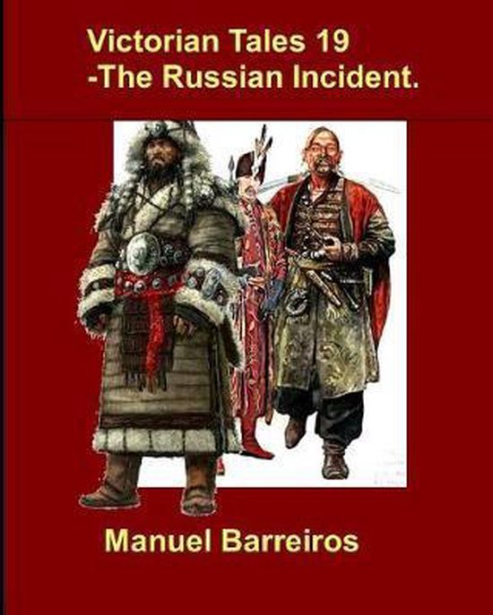 Victorian Tales 19 - The Russian Incident.