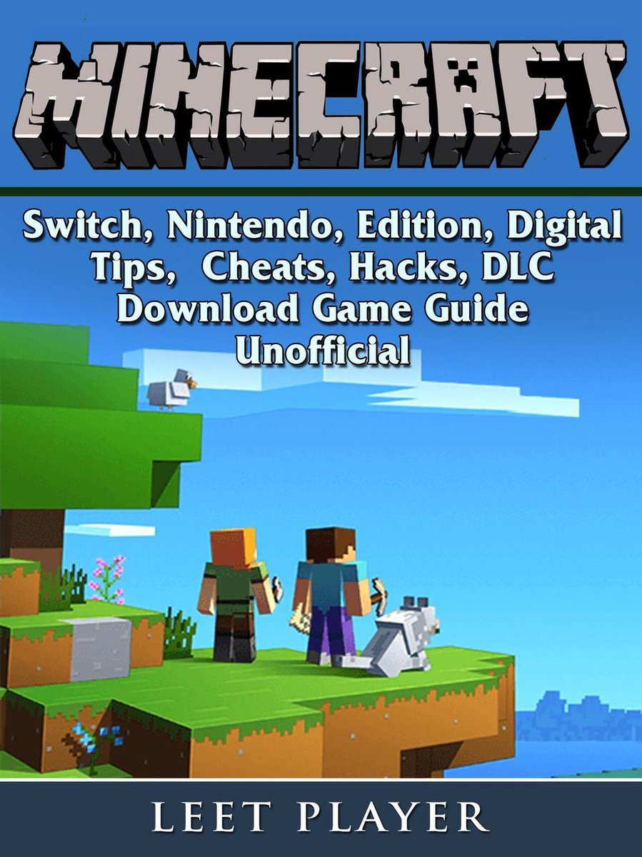 Minecraft, Switch, Nintendo, Edition, Digital, Tips, Cheats, Hacks, DLC, Download, Game Guide Unofficial - Leet Player