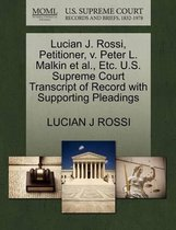 Lucian J. Rossi, Petitioner, V. Peter L. Malkin Et Al., Etc. U.S. Supreme Court Transcript of Record with Supporting Pleadings