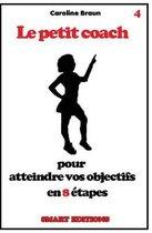 Le Petit Coach Pour Atteindre Vos Objectifs En 8 tapes