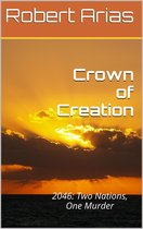 Crown of Creation: 2046 - Two Nations, One Murder