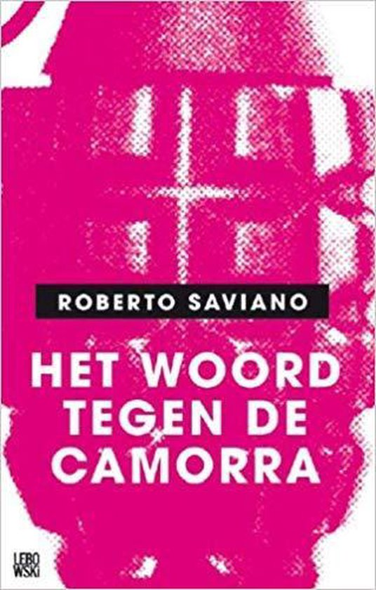 Het woord tegen de camorra - Roberto Saviano  