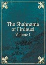 The Shahnama of Firdausi Volume 1