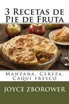 3 Recetas de Pie de Fruta