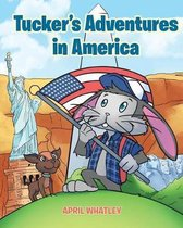 Tucker's Adventures in America