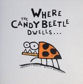 Where the candybeetle dwells...