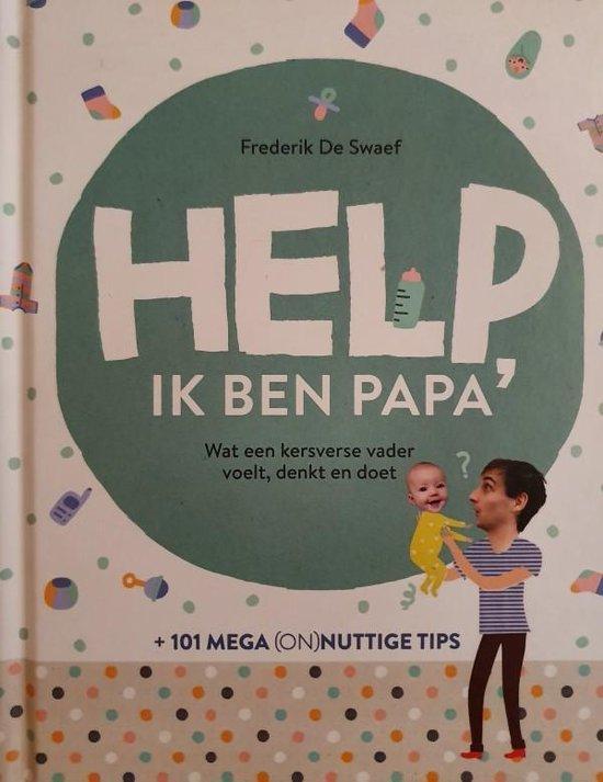 Help, ik ben papa - Frederik de Swaef  