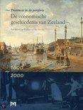 Provincie in de periferie. De economische geschiedenis van Zeeland 1800-2000