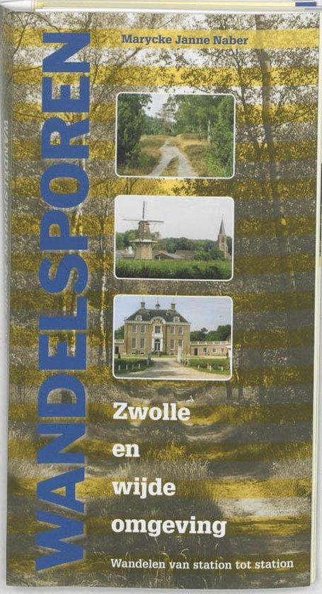 Wandelsporen rond Zwolle - Marycke Janne Naber  