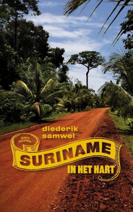 Suriname in het hart - Diederik Samwel  