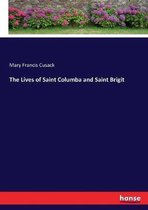 The Lives of Saint Columba and Saint Brigit