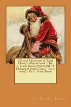 Life and Adventures of Santa Claus.( Children's Book ) by