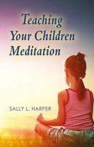 Teaching Your Children Meditation