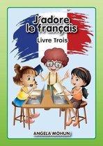 J'adore le francais