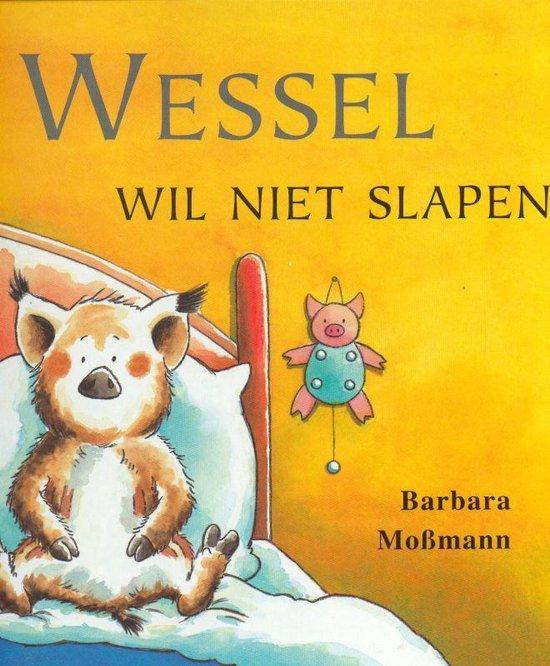 Wessel wil niet slapen - B. Mossmann |