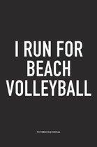 I Run for Beach Volleyball